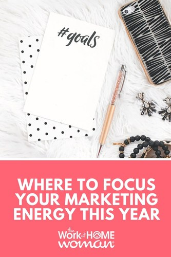 Where to Focus Your Marketing Energy This Year