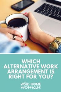 Which Alternative Work Arrangement Is Right for You?