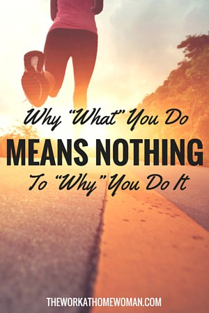 """The """"why"""" behind your business is more important that the """"what"""" you do. Figuring out what motivates you is key to your entrepreneurial success. via @TheWorkatHomeWoman"""