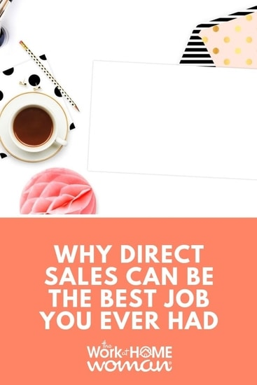 Do you want to be rewarded both in career satisfaction and profits for a job well done? Here's why direct sales may be the best job for you! #directsales #business #career via @TheWorkatHomeWoman