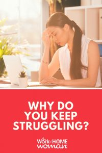 Why Do You Keep Struggling?