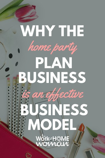 Why the Home Party Plan is an Effective Business Model