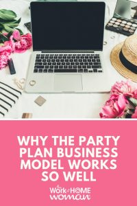 Why the Party Plan Business Model Works So Well