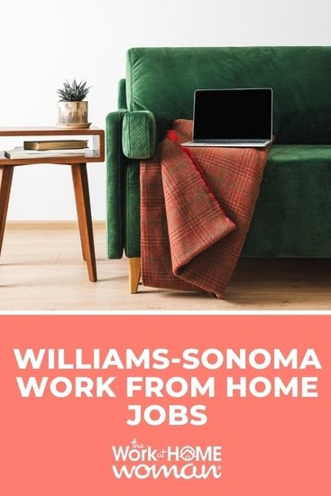 Do you adore all things kitchen, furniture, home decor, and more? A work-at-home job with Williams-Sonoma could be the perfect gig for you! via @TheWorkatHomeWoman