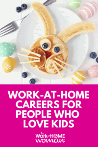 https://www.theworkathomewoman.com/wp-content/uploads/Work-At-Home-Careers-for-People-Who-Love-Kids-200x300.png