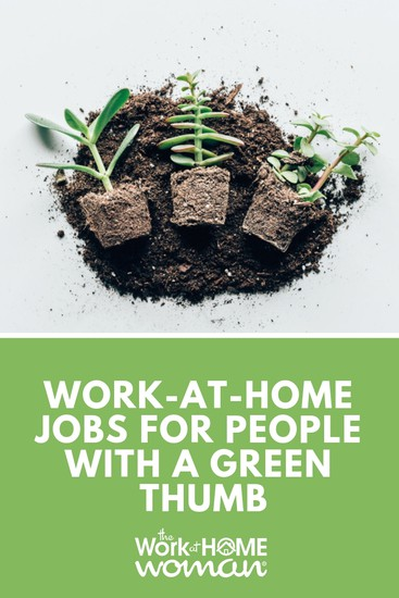 Work-At-Home Jobs for People With a Green Thumb