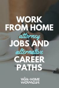 Work-From-Home Attorney Jobs and Alternative Career Paths