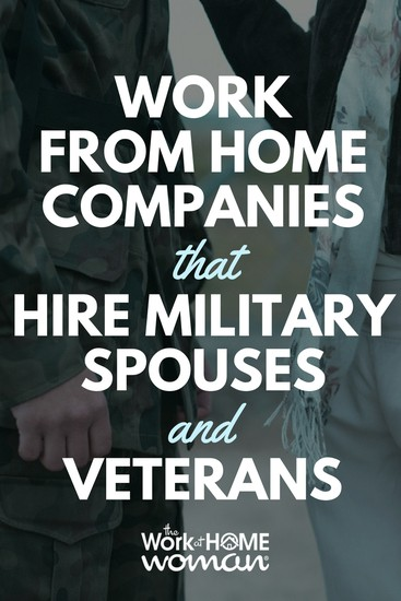 As a military spouse, you already have a lot on your plate -- you don't need to be taking time away from your family so that you can earn an income. Luckily, there are lots of work from home companies that are offering offer remote work initiatives to military spouses and veterans. Search these work-at-home companies to get started. #workfromhome #military #spouse #workfromhome #job #veterans #workathome  https://www.theworkathomewoman.com/military-spouses-veterans/ via @TheWorkatHomeWoman