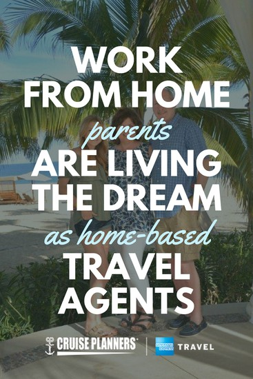 Work-From-Home Parents Are Living the Dream as Home-Based Travel Agents