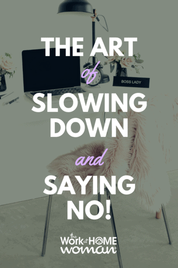 Work-Life Balance: The Art of Slowing Down and Saying No!