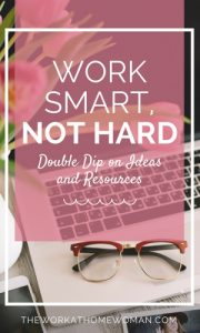 Work Smart, Not Hard: Double Dip on Ideas and Resources