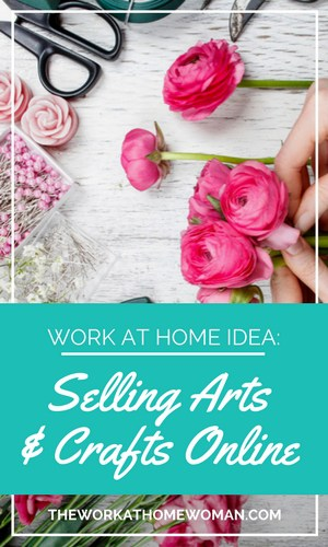 Work at Home Idea – Selling Arts & Crafts Online