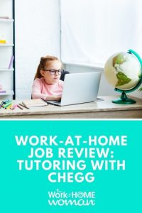 https://www.theworkathomewoman.com/wp-content/uploads/Work-at-Home-Job-Review-Tutoring-with-Chegg-2-200x300.jpg