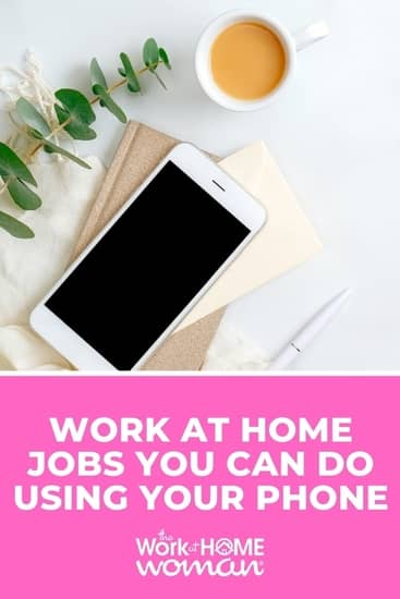 If you want to make money from home but don't have a laptop, here are the best work-at-home jobs you can do using only your mobile phone. via @TheWorkatHomeWoman