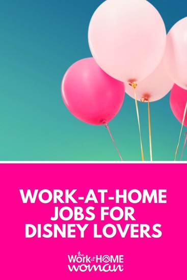Do you LOVE Disney?! Then you're going to flip over these work-at-home jobs and business opportunities that revolve around the Magic Kingdom! #workathome #jobs #disney via @TheWorkatHomeWoman