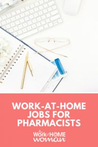 Work-at-Home Jobs for Pharmacists