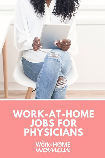 Work-at-Home Jobs for Physicians