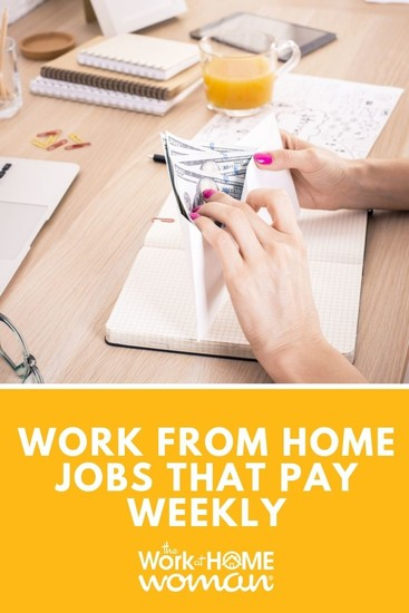 Work from Home Jobs that Pay Weekly