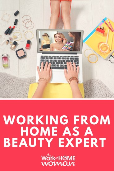 Working From Home as a Beauty Expert and Self-Confidence Coach