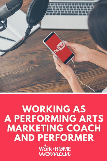 Working From Home as a Performing Arts Marketing Coach and Performer