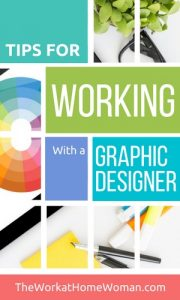 https://www.theworkathomewoman.com/wp-content/uploads/Working-With-a-Graphic-Designer-1-180x300.jpg