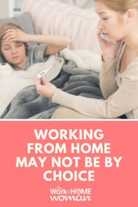 Working at Home May Not Be By Choice