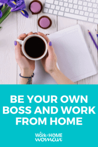 be your own boss and work from home