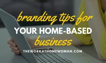 11 Branding Tips for Your Home-Based Business