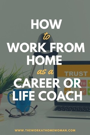 How to Work From Home as a Career or Life Coach