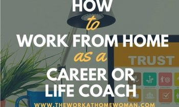 How to Work From Home as a Career or Life Coach: