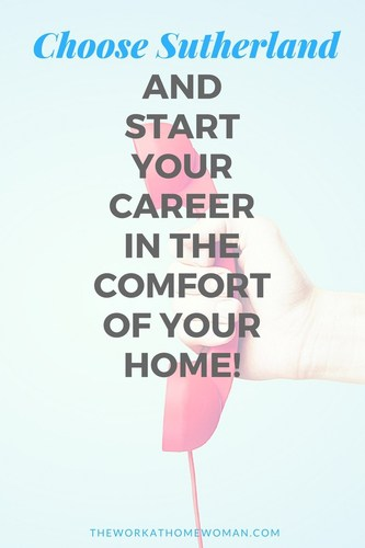 Choose Sutherland and Start Your Career in the Comfort of Your Home!