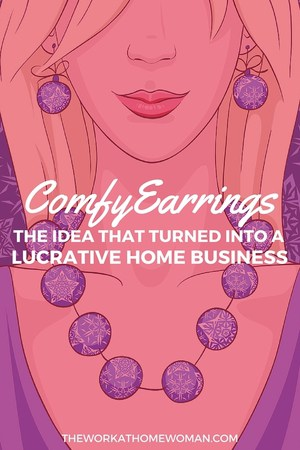 ComfyEarrings: The Idea That Turned into a Lucrative Home Business