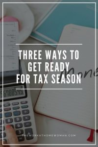 https://www.theworkathomewoman.com/wp-content/uploads/get-ready-for-tax-season-200x300.jpg