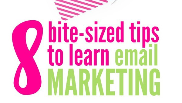 8 Bite-Sized Tips to Learn Email Marketing