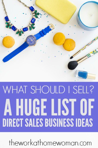 Make Money From Home with Direct Sales What Should I Sell? A HUGE List of Direct Sales Business Ideas