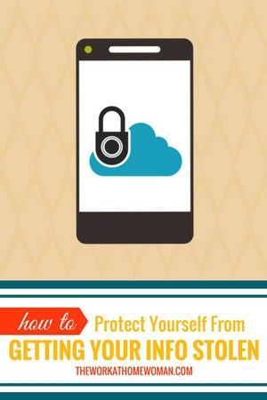 How to Protect Yourself From Getting Your Info Stolen