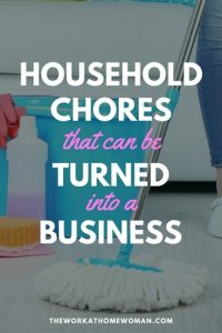 Household Chores That Can Be Turned Into a Business