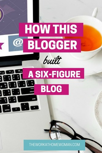 How This Blogger Built a Six-Figure Blog