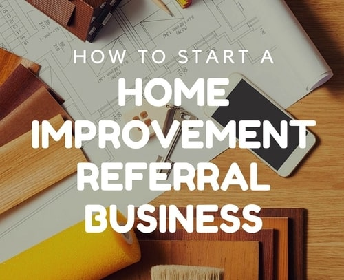 How to start a home improvement referral business - Remodeling a house where to start ...