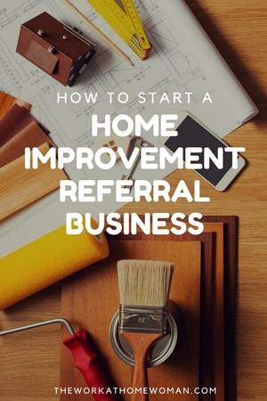 How to Start a Home Improvement Referral Business
