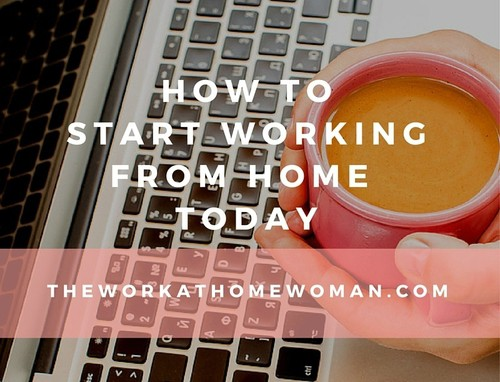 How to Start Working from Home ... Now!