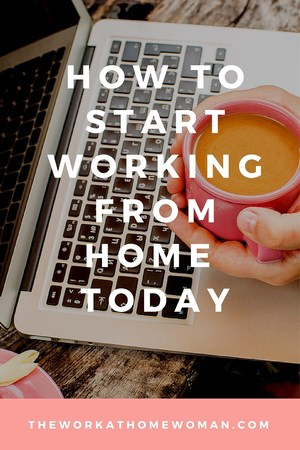 How to Start Working from Home today