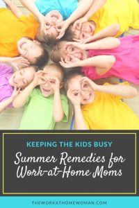Keeping the Kids Busy: Summer Remedies for Work-at-Home Moms