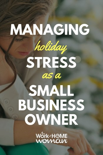7 Tips to Managing Holiday Stress as a Home Business Owner #holidays #stress #business