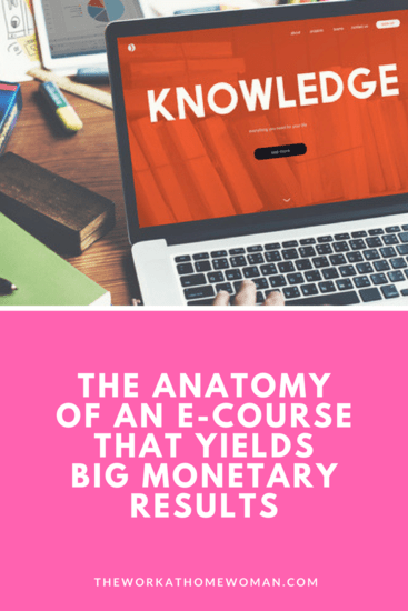 The Anatomy of an E-course That Yields Big Monetary Results