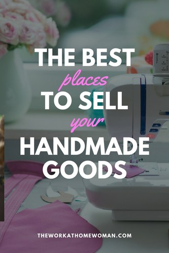 The Best Places to Sell Your Handmade Goods