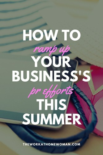 Rather than relying on the coupons, advertising, and offers this summer, stay focused and passionate by ramping up your business's PR efforts this summer. via @TheWorkatHomeWoman