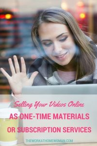 Selling Your Videos Online as One-Time Materials or Subscription Services