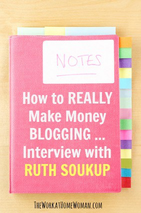 If you REALLY want to make money blogging you have got to check out these amazing strategies from professional, full-time blogger, Ruth Soukup. via @TheWorkatHomeWoman