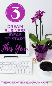 3 Dream Business Ideas to Start This Year